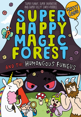 Super Happy Magic Forest and the Humongous Fungus | Matty Long | Oxford University Press