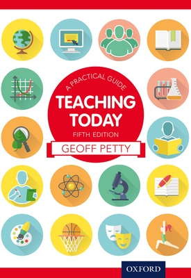 Teaching Today: A Practical Guide | Geoff Petty | Oxford University Press