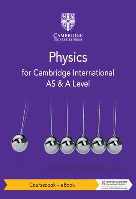 Cambridge International AS & A Level Physics Coursebook | David Sang, Graham Jones, Gurinder Chadha, Richard Woodside | Cambridge