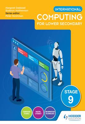 International Computing for Lower Secondary Student's Book Stage 9 | Siobhan Matthewson, Margaret Debbadi | Hodder
