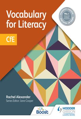 Vocabulary for Literacy: CfE   Rachel Alexander, Jane Cooper   Hodder