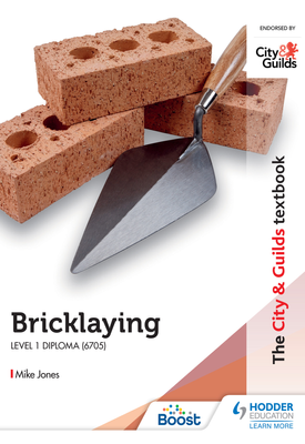 The City & Guilds Textbook: Bricklaying for the Level 1 Diploma (6705)   Mike Jones   Hodder