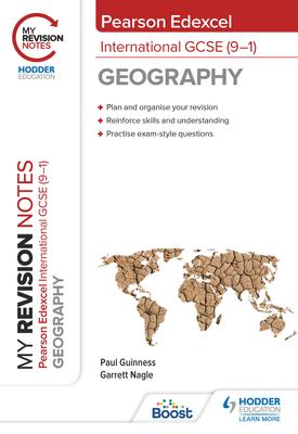 My Revision Notes: Pearson Edexcel International GCSE (9–1) Geography | Garrett Nagle, Paul Guinness | Hodder