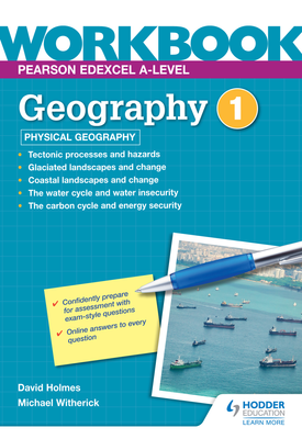 Pearson Edexcel A-level Geography Workbook 1: Physical Geography   David Holmes, Michael Witherick   Hodder