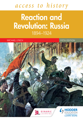 Access to History: Reaction and Revolution: Russia 1894–1924, Fifth Edition | Michael Lynch | Hodder