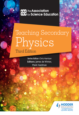 Teaching Secondary Physics 3rd Edition | The Association For Science Ed | Hodder