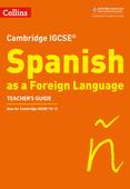 Cambridge IGCSE (TM) Spanish Teacher's Guide