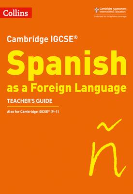 Cambridge IGCSE (TM) Spanish Teacher's Guide   Katie Foufouti   Collins