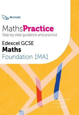 MathsPractice Edexcel GCSE Maths Foundation 1MA1 | B Cottingham, R Huntley, A Lutwyche | PG Online
