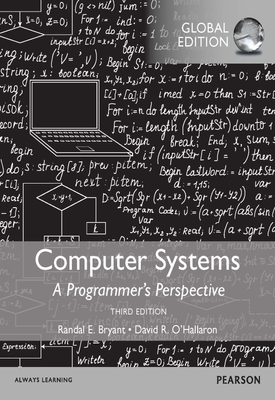 Computer Systems: A Programmer's Perspective, eBook, Global Edition | Randal Bryant | Pearson