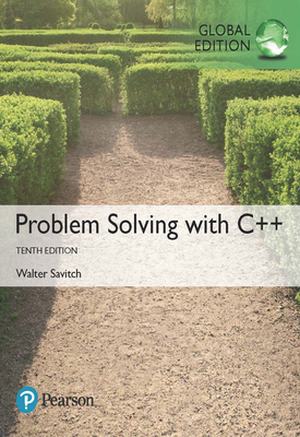 Problem Solving with C++, Global Edition   Walter Savitch   Pearson