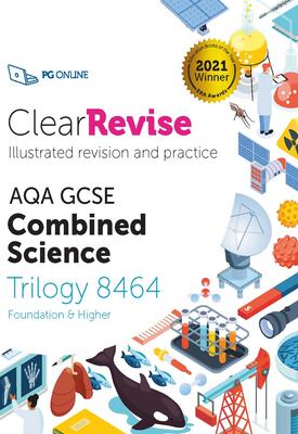 ClearRevise AQA GCSE Combined Science: Trilogy 8464 - 2021   etal   PG Online