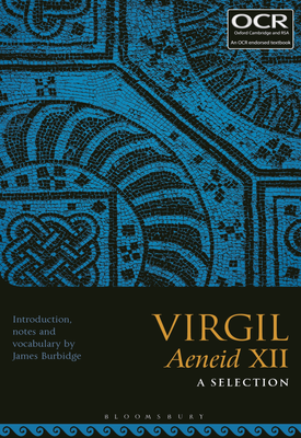 Virgil Aeneid XII: A Selection | Dr James Burbidge | Bloomsbury