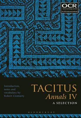 Tacitus, Annals IV: A Selection | Dr Robert Cromarty | Bloomsbury