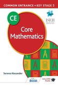 Common Entrance 13+ Core Mathematics for ISEB CE and KS3