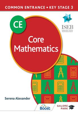 Common Entrance 13+ Core Mathematics for ISEB CE and KS3 | Serena Alexander | Hodder