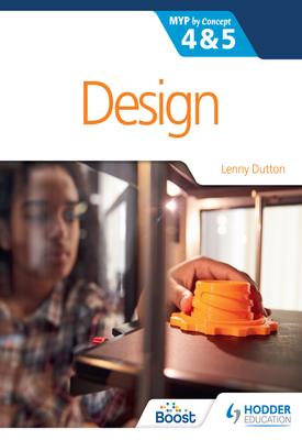 Design for the IB MYP 4&5 | Lenny Dutton | Hodder
