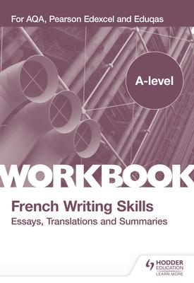 A-level French Writing Skills: Essays, Translations and Summaries   Karine Harrington   Hodder