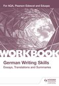 A-level German Writing Skills: Essays, Translations and Summaries