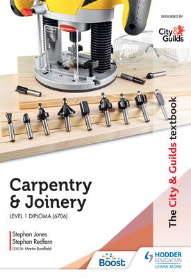 The City & Guilds Textbook: Carpentry &  Joinery for the Level 1 Diploma (6706) | Stephen Redfern, Stephen Jones | Hodder