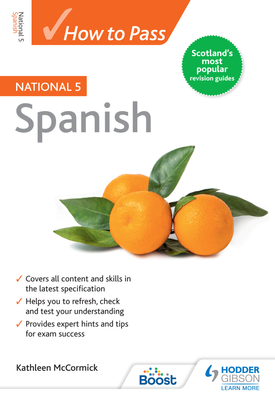 How to Pass National 5 Spanish | Kathleen McCormick | Hodder