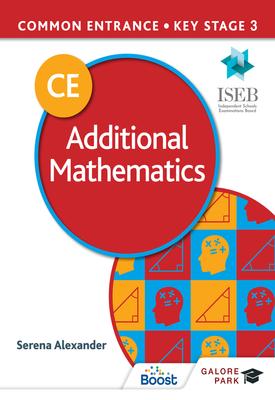 Common Entrance 13+ Additional Mathematics for ISEB CE and KS3   Serena Alexander   Hodder