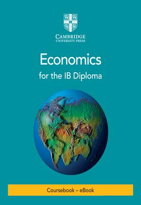 Economics for the IB Diploma Coursebook   Ellie Tragakes   Cambridge