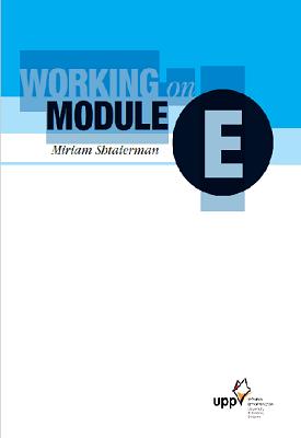 WORKING ON MODULE E | Miriam Shtaierman | UPP