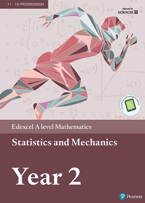 Edexcel A level Mathematics Statistics & Mechanics Year 2 Textbook | Greg Attwood, Ian Bettison, Alan Clegg, Gill Dyer | Pearson