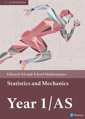 Edexcel AS and A level Mathematics Statistics & Mechanics Year 1/AS Textbook | Greg Attwood, Ian Bettison, Alan Clegg, Gill Dyer | Pearson