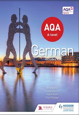 AQA A-level German - includes AS | Amy Bates, Lousie Fenner, Helen Kent, Paul Stocker | Hodder