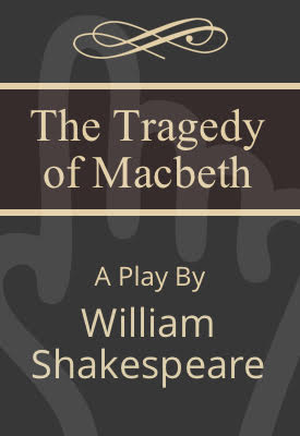 The Tragedy of Macbeth | William Shakespeare | Public Domain