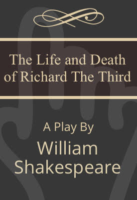 The Life and Death of Richard The Third | William Shakespeare | Public Domain