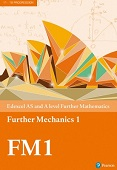 Edexcel AS and A level Further Mathematics Further Mechanics 1 Textbook
