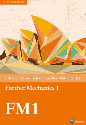 Edexcel AS and A level Further Mathematics Further Mechanics 1 Textbook | Keith Gallick, Susan Hooker, Michael Jennings | Pearson