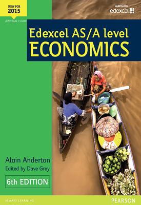 Edexcel AS/A level ECONOMICS | Alain Anderton | Pearson