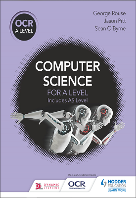 OCR Computer Science for A level | George Rouse, Jason Pitt, Sean O'Byrne | Hodder