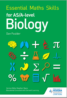 Essential Maths Skills for AS/A Level Biology | Dan Foulder | Hodder