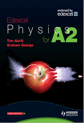 Edexcel Physics for A2 | Tim Akrill, George Graham | Hodder