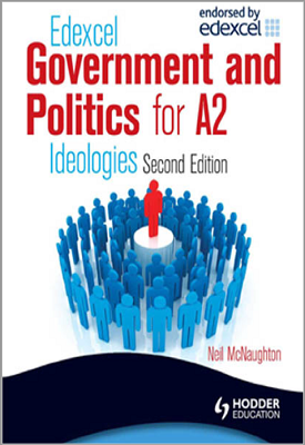 Edexcel Government and Politics for A2: Ideologies Second  Edition   Neil McNaughton   Hodder