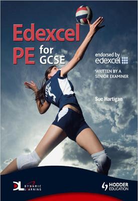 Edexcel PE for GCSE New Edition | Sue Hartigan | Hodder