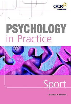 Psychology in Practice: Sport | Barbara Woods | Hodder