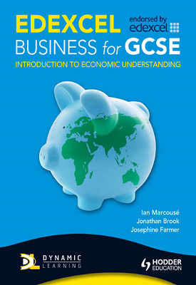 Edexcel Business for GCSE: Introduction to Economic Understanding | Ian Marcouse, Nancy Wail, Et al | Hodder