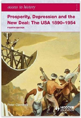 Access to History: Prosperity, Depression and the New Deal: The USA 1890-1954 4th Ed | Peter Clements | Hodder