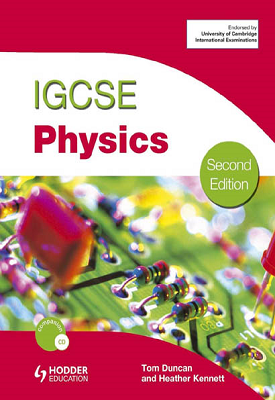 IGCSE Physics second edition | Tom Duncan, Heather Kennett | Hodder