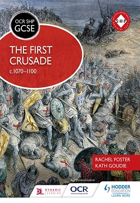 OCR GCSE History SHP: The First Crusade c1070-1100 | Rachel Foster, Kath Goudie | Hodder