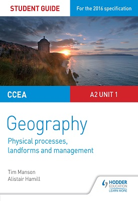 CCEA A-level Geography Student Guide 4: A2 Unit 1 | Tim Manson, ALister Hamill | Hodder