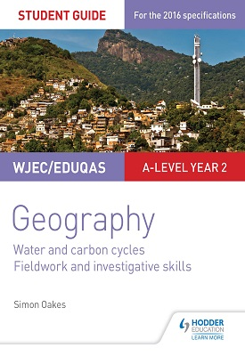 WJEC/Eduqas A-level Geography Student Guide 4: Water and carbon cycles; Fieldwork and investigative  | Simon Oakes | Hodder