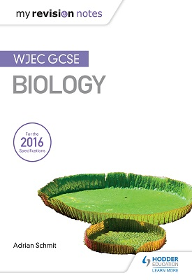 My Revision Notes: WJEC GCSE Biology | Adrian Schmit | Hodder