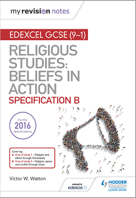 My Revision Notes Edexcel Religious Studies for GCSE (9-1): Beliefs in Action - Specification B | Victor W. Watton | Hodder